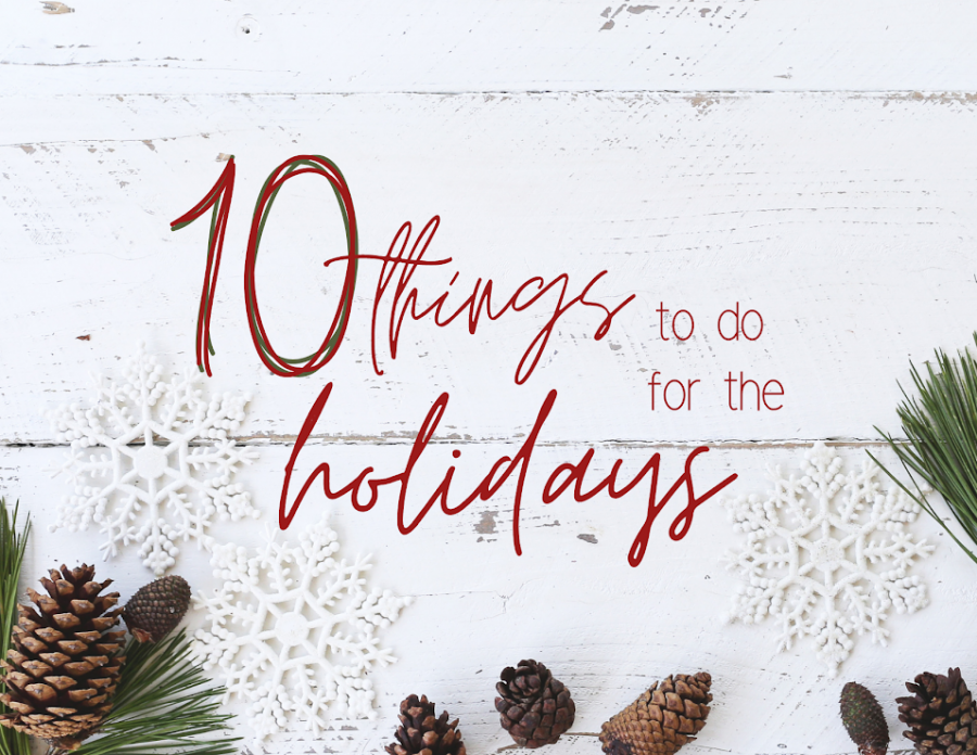 10 Things to do For the Holidays